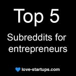 Top 5 sureddits for entrepreneurs
