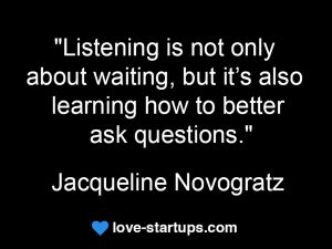 listen and ask questions - Jacqueline Novogratz